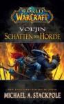 World of Warcraft: Vol'jin - Schatten der Horde (German Edition) - Michael Stackpole, Andreas Kasprzak, Tobias Toneguzzo