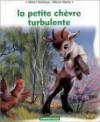 La Petite Chèvre turbulente - Gilbert Delahaye, Marcel Marlier