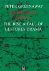 The Historians: The Rise and Fall of Gestures Drama, Book 39 (Bk. 39) - Peter Greenaway, Daniele Riviere