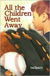 All the Children Went Away - Tolbert