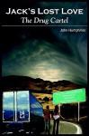 Jack's Lost Love: The Drug Cartel - John Humphries