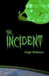 The Incident - Hugh Williams