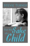 For the Sake of a Child - Stevie Turner, Libbie Grant