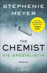 The Chemist - Die Spezialistin: Roman - Stephenie Meyer, Andrea Fischer, Marieke Heimburger