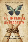 The Imperial University: Academic Repression and Scholarly Dissent - Piya Chatterjee, Sunaina Maira