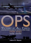 Ops: Victory at All Costs: Operations Over Hitlers Reich with the Crews of Bomber Command 1939-1945, Their War Their Words - Andrew Simpson
