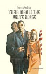 Their Man In The White House - Tom Ardies