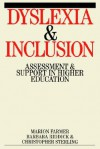Dyslexia and Inclusion: Assessment and Support in Higher Education - Barbara Riddick