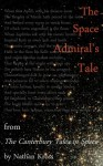 The Space Admiral's Tale - Nathan Kross