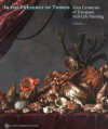 In the Presence of Things: Four Centuries of European Still-Life Painting - Peter Cherry, John Loughman, Lesley Stevens