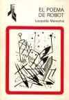 El poema de Robot - Leopoldo Marechal