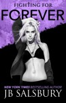 Fighting for Forever (The Fighting Series ) (Volume 6) - JB Salsbury