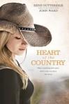 Heart of the Country - Rene Gutteridge, John Ward