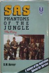 SAS, Phantoms of the Jungle: A History of the Australian Special Air Service - D.M. Horner