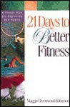 21 Days to Better Fitness - Maggie Greenwood-Robinson