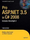 Pro ASP.NET 3.5 in C# 2008: Includes Silverlight 2 - Matthew MacDonald, Mario Szpuszta