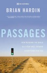 Passages: How Reading the Bible in a Year Will Change Everything for You - Brian Hardin