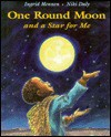 One Round Moon and a Star for Me - Ingrid Mennen, Niki Daly