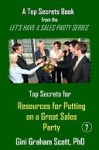 Top Secrets and Resources for Putting on a Great Sales Party - Gini Scott