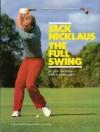 Jack Nicklaus: the Full Swing - Jack Nicklaus