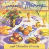 Cinnamon Mornings and Chocolate Dreams - Pamela Lanier