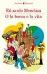 O la borsa o la vita - Eduardo Mendoza, Danilo Manera