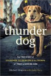 Thunder Dog (Library Edition): The True Story of a Blind Man, His Guide Dog, and the Triumph of Trust at Ground Zero - Michael Hingson, Susy Flory, Christopher Prince