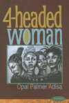 4-Headed Woman - Opal Palmer Adisa