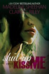 Shut Up and Kiss Me - Madeline Sheehan, Claire C. Riley