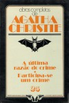 A Última Razão do Crime * Participa-se Um Crime - Agatha Christie