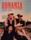 Bonanza: A Viewer's Guide to the TV Legend - David R. Greenland