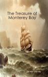 The Treasure of Monterey Bay - James Garvey