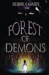 Forest of Demons (Sleeping Gods Series) (Volume 1) - Debbie Cassidy, Debbie Cassidy