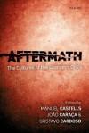 Aftermath: The Cultures of the Economic Crisis - Manuel Castells, Joao Caraca, Gustavo Cardoso