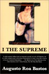 I, the Supreme - Augusto Roa Bastos, Helen Lane