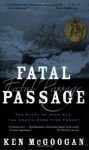Fatal Passage: The Story of John Rae, the Arctic Hero Time Forgot - Ken McGoogan