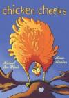 Chicken Cheeks - Michael Ian Black, Kevin Hawkes