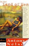 In the Land of Men: Stories - Antonya Nelson