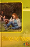 Blindes Vertrauen - Sylvia McNicoll, Albert Baier