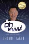 Oh, Myyy! - George Takei