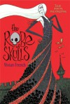 The Robe of Skulls: The First Tale from the Five Kingdoms - Vivian French, Ross Collins