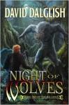 Night of Wolves - David Dalglish