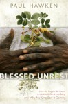 Blessed Unrest: How the Largest Movement in the World Came into Being and Why No One Saw It Coming - Paul Hawken