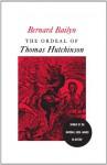 The Ordeal of Thomas Hutchinson - Bernard Bailyn