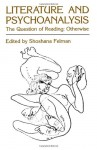 Literature and Psychoanalysis: The Question of Reading: Otherwise - Shoshana Felman, Felman