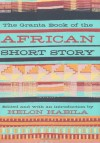 The Granta Book of the African Short Story - Chimamanda Ngozi Adichie, Abdulrazak Gurnah, Dambudzo Marechera, Leila Aboulela, Aminatta Forna, Alain Mabanckou, Camara Laye, Alaa Al Aswany, Laila Lalami, Doreen Baingana, Alex La Guma, Zoe Wicomb, Mansoura Ez-Eldin, Yvonne Vera, Helon Habila, Ivan Vladislavić, Fatou D