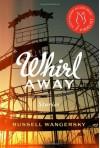 Whirl Away - Russell Wangersky