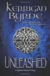 Unleashed: A Highland Historical Trilogy (Highland Historical, #1-3) - Kerrigan Byrne