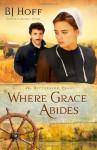 Where Grace Abides - B.J. Hoff