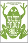 The Waterproof Bible - Andrew Kaufman